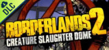 [Cover] Borderlands 2 Creature Slaughter Dome