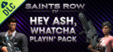 [Cover] Saints Row IV - Hey Ash Whatcha Playin? Pack