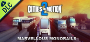 [Cover] Cities in Motion 2 - Marvellous Monorails
