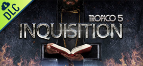 [Cover] Tropico 5: Inquisition