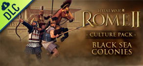 [Cover] Total War: ROME II - Black Sea Colonies Culture Pack