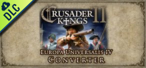 [Cover] Crusader Kings II: Europa Universalis IV Converter