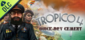 [Cover] Tropico 4: Quick-dry Cement