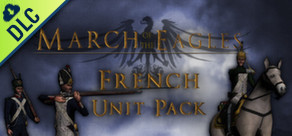 [Cover] March of the Eagles: French Unit Pack