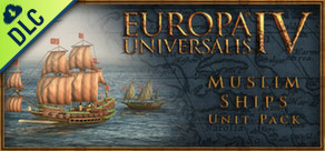 [Cover] Europa Universalis IV: Muslim Ships Unit Pack