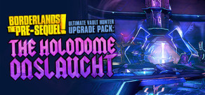 [Cover] Borderlands: The Pre-Sequel - Ultimate Vault Hunter Upgrade Pack: The Holodome Onslaught