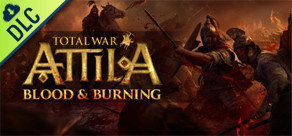 [Cover] Total War: ATTILA - Blood and Burning Pack