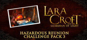 [Cover] Lara Croft GoL: Hazardous Reunion - Challenge Pack 3