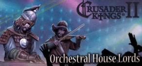 [Cover] Crusader Kings II: Orchestral House Lords