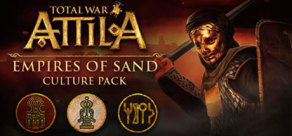 [Cover] Total War: ATTILA – Empires of Sand Culture Pack