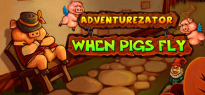 [Cover] Adventurezator: When Pigs Fly