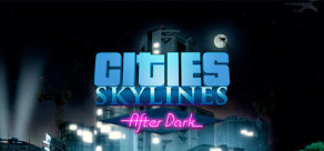 [Cover] Cities: Skylines - After Dark