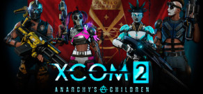 [Cover] XCOM 2: Anarchy's Children