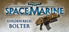 [Cover] Warhammer 40,000: Space Marine - Golden Relic Bolter