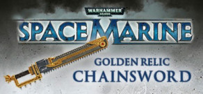 [Cover] Warhammer 40,000: Space Marine - Golden Relic Chainsword