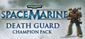 [Cover] Warhammer 40,000: Space Marine: Death Guard Champion Chapter Pack