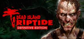 [Cover] Dead Island: Riptide Definitive Edition