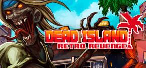 [Cover] Dead Island Retro Revenge
