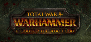 [Cover] Total War: WARHAMMER - Blood for the Blood God