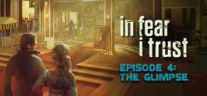 [Cover] In Fear I Trust - Episode 4: The Glimpse
