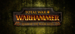 [Cover] Total War: WARHAMMER - Realm of The Wood Elves