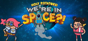 [Cover] Holy Potatoes! We're in Space?!