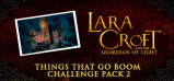 [Cover] Lara Croft GoL: Things that Go Boom - Challenge Pack 2