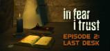 [Cover] In Fear I Trust - Episode 2: Last Desk